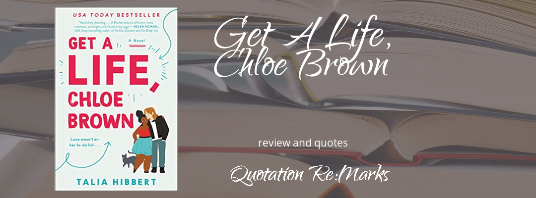 Get A Life, Chloe Brown by Talia Hibbert, a review