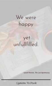 """""""We were happy, yet unfulfilled."""""""