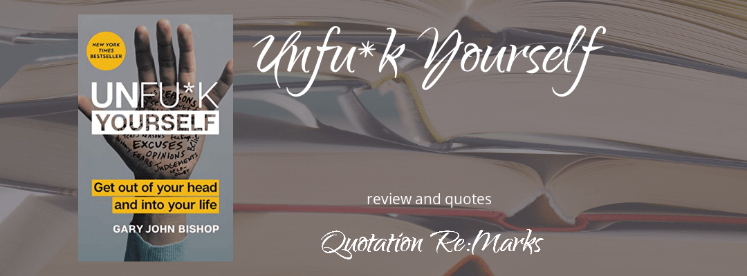 Unf*ck Yourself by Gary John Bishop, a review
