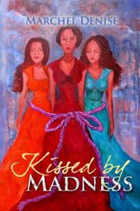 book cover: kissed by madness by marchel denise