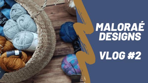 Maloraé Designs Vlog #2
