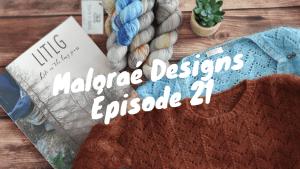Maloraé Designs -Podcast créatif - Épisode 21
