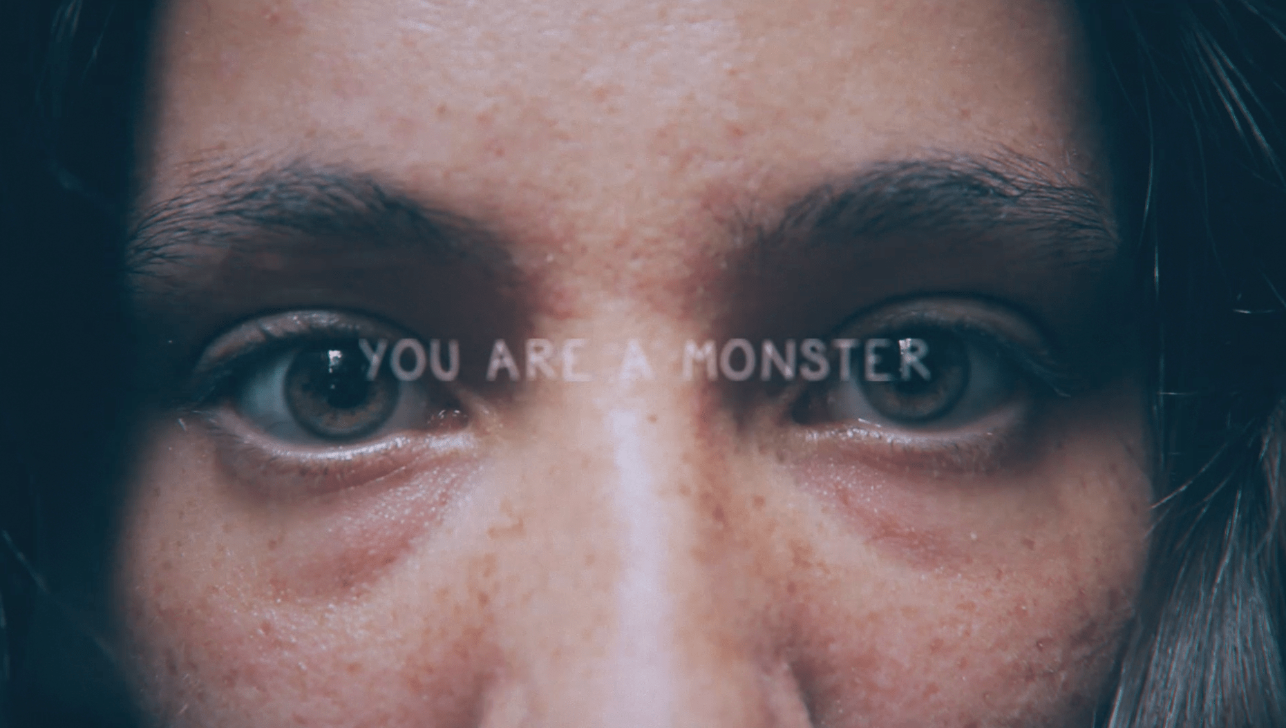 YOU ARE A MONSTER