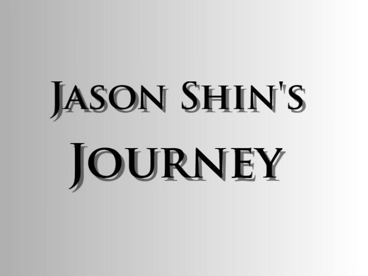 Jason Shin's Journey