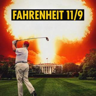 "Poster for the movie ""Fahrenheit 11/9"""