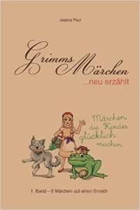 Grimms Märchen neu erzählt