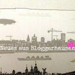 Neues aus Bloggerhausen Nr 4.