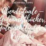 Abendrituale – Gutenacht Bücher, Gutenacht Lieder & Pyjamas (Werbung)