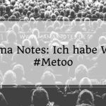 Mama Notes: Ich habe Wut! #Metoo