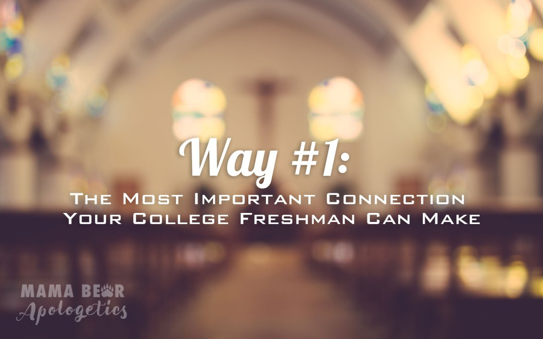 Way #1–The Most Important Connection Your College Freshman Can Make