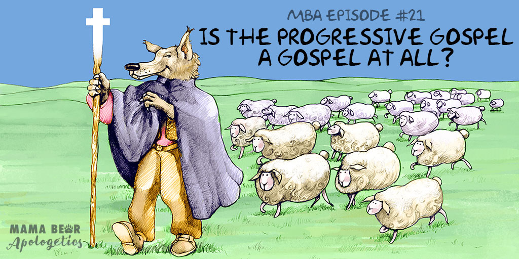MBA Episode 21: Is the Progressive Gospel a Gospel at All? (i.e. Why you need to know what your children's pastor is teaching)