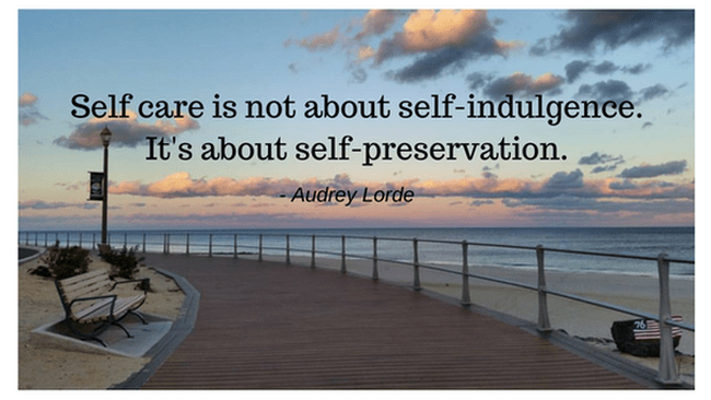 Self care is not about self-indulgence. It's about self-preservation..png