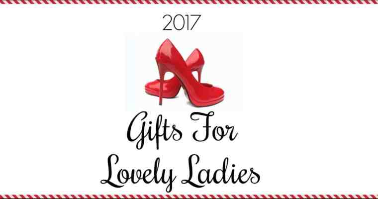 Gifts for Lovely Ladies | #HolidayGiftGuide