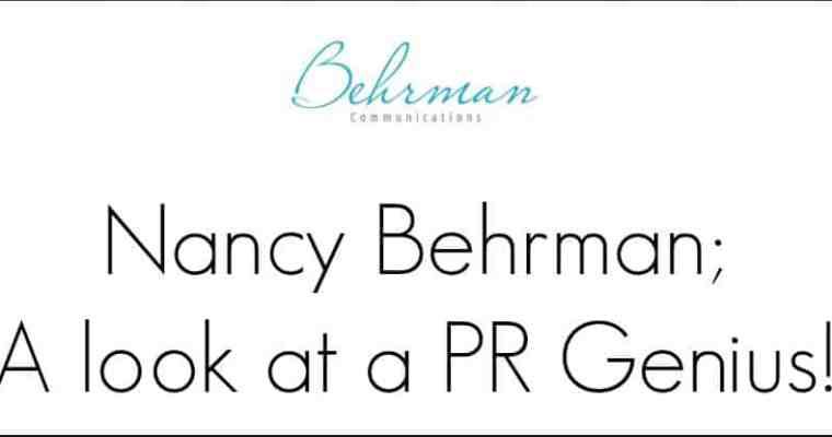 Nancy Behrman, a look at the PR genius!