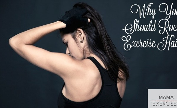 Why You Should Rock Your Exercise Hair