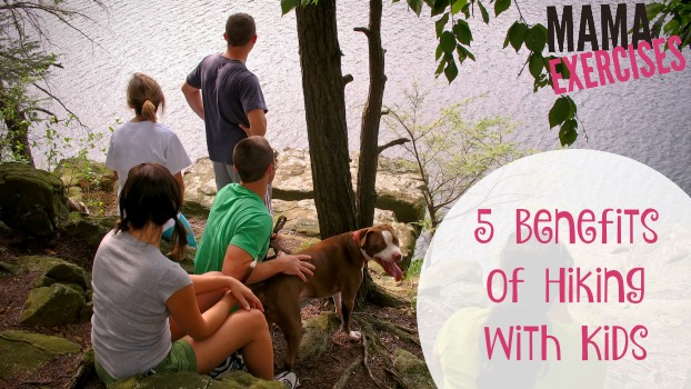 5 Benefits of Hiking with Kids