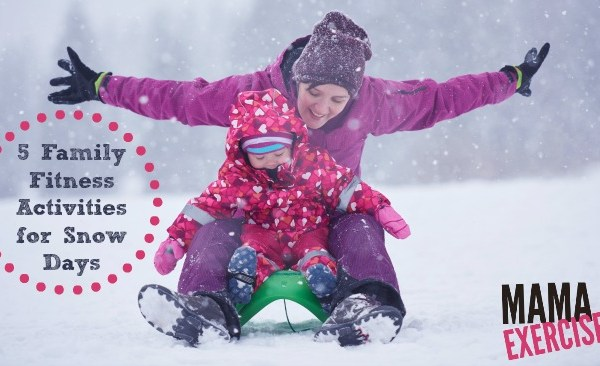 5 Snow Day Fitness Activities with Kids