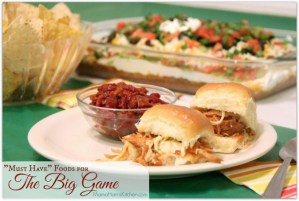"3 ""Must-Have"" Foods for the Big Game!"