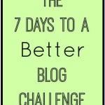 The 7 Days to a Better Blog Challenge @BrandiJeter