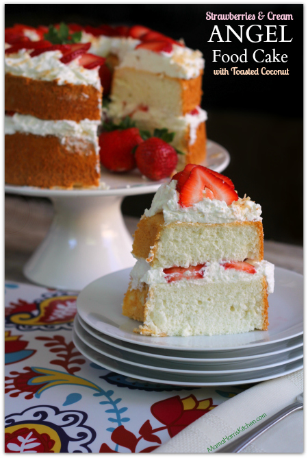 Strawberries and cream angel food cake with toasted coconut Driscoll's Strawberries #StrawberryMonth AD | Mama Harris' Kitchen