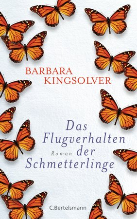 Das Flugverhalten der Schmetterlinge von Barbara Kingsolver