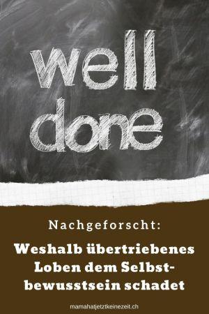 """Pin mit Schrift """"well done"""" und dem Titel Nachgeforscht: Weshalb übertriebenes Loben dem Selbstbewusstsein schadet"""