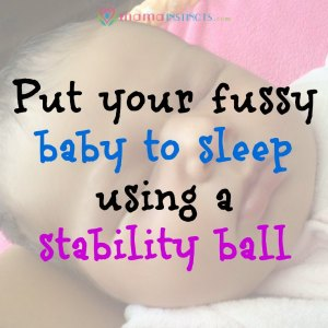 Put your fussy baby to sleep using a stability ball