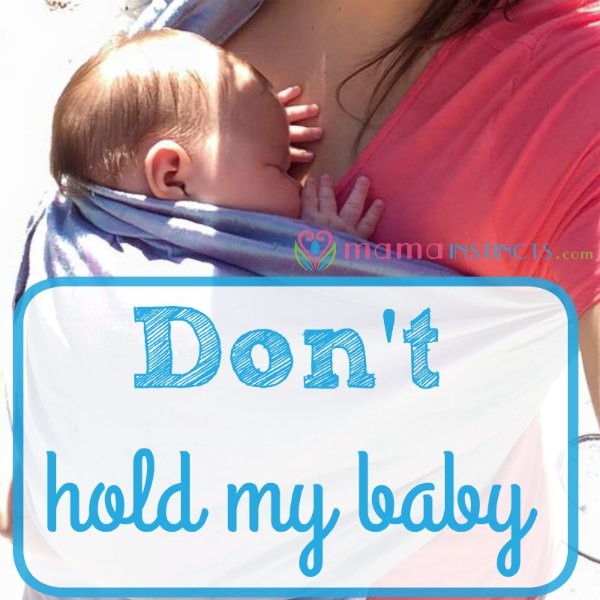 Sometimes you don't want anyone holding your baby and that's ok! #parenting #baby #newborn