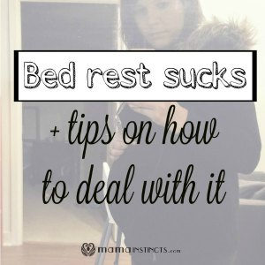 Bed rest sucks + tips on how to deal with it
