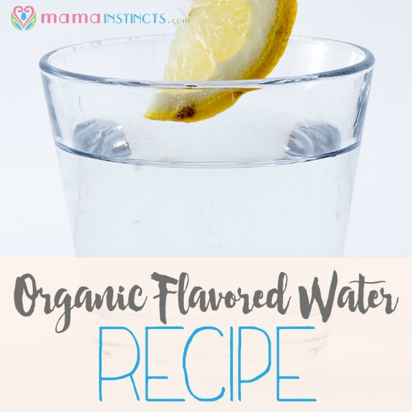Don't like to drink water? Try flavoring your water with these fruits and veggies. #water #flavoredwater #organic #pregnancy