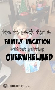 How to pack for a family vacation without getting overwhelmed