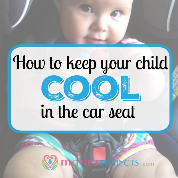Find out to keep your baby and kids cool and safe in the car seat during those hot summer months. #carseat #babygear #summer #baby