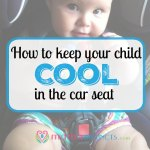 How to keep your child cool in the car seat