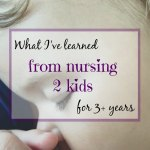 What I've learned from nursing 2 kids for 3+ years