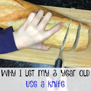 Why I let my 3 year old use a knife