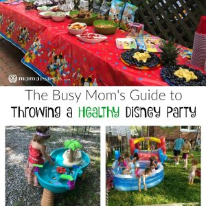 The Busy Mom's Guide to Throwing a Healthy Disney Party