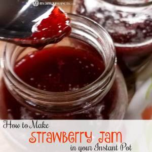 How to Make Strawberry Jam in Your Instant Pot