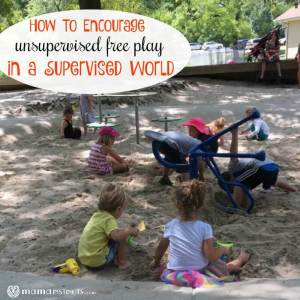 How To Encourage Unsupervised Free Play in a Supervised World