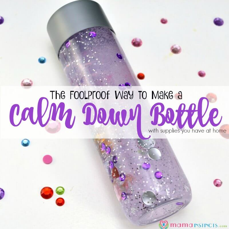 The Foolproof Way to Make a Calm Down (Sensory) Bottle