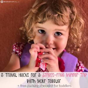 5 Travel Hacks For a Stress-Free Winter Trip With Your Toddler