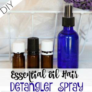DIY Essential Oil Hair Detangler Spray