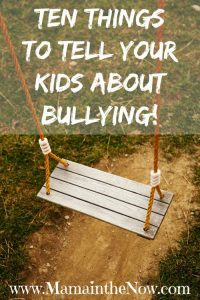 Ten Things to Tell Your Kids About Bullying