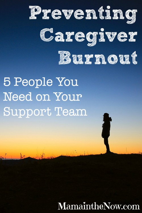 Preventing Caregiver Burnout. 5 People You Need on Your Support Team