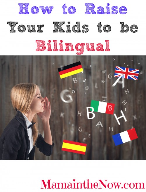 How to raise your kids to be bilingual - and have fun while doing it!