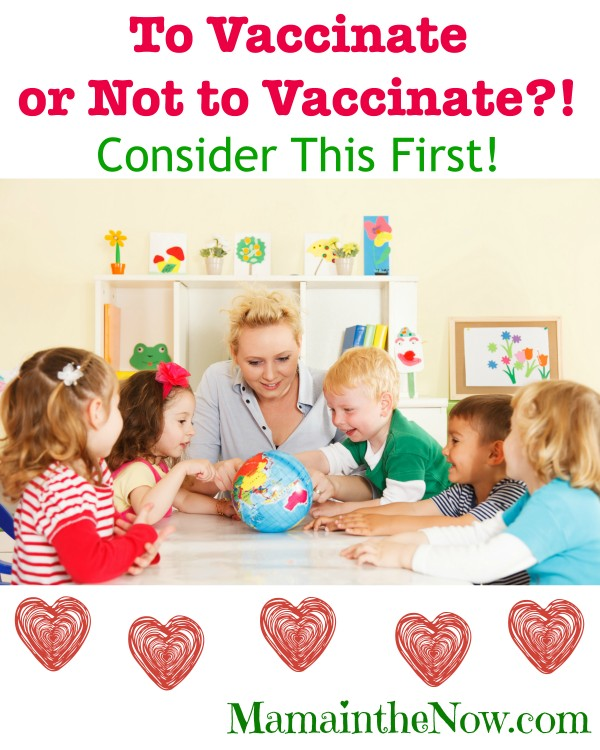 To Vaccinate or Not to Vaccinate! Consider This First!