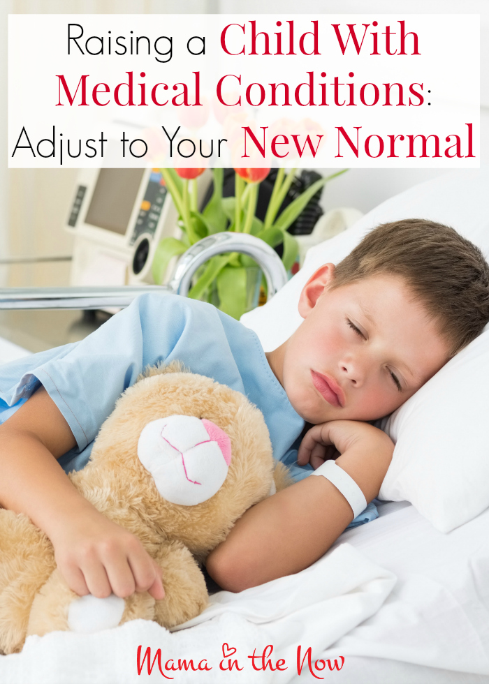 Raising a child with medical conditions: adjust to your new normal in 5 steps. These tips come from a medical mom who has been on her journey for 7 years.
