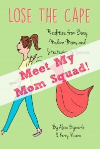 Meet My Mom Squad #LoseTheCape