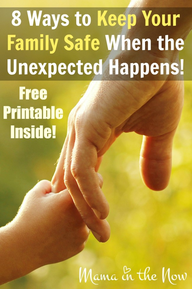 8 Way to Keep Your Family SAFE When the Unexpected Happens! Free Printable Inside
