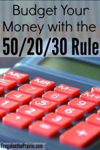 Budget Your Money with the 50/20/30 Rule