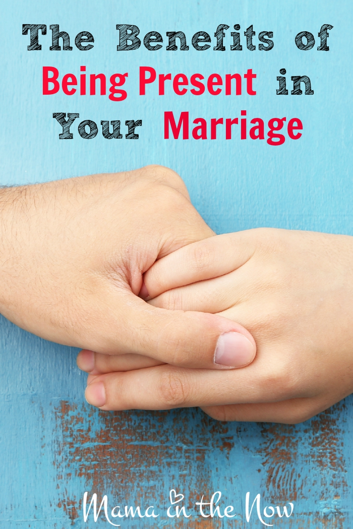 The benefits of being present in your marriage. Really useful tips, advice and how to from a marriage counselor.